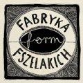 Warsztaty Łódź - Fabryka Form Fszelakich