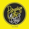 Wydarzenia Łódź - Paradise in the City